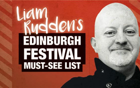 Liam Rudden's must sees at the Edinburgh Festival