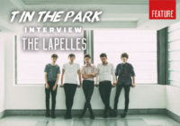 T in the Park Interview: The Lapelles