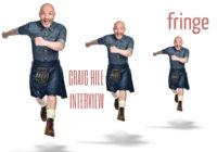 Edinburgh Fringe: Craig Hill Interview
