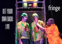 Edinburgh Fringe: Get Your Own Back: Live review