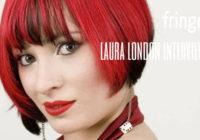 Edinburgh Fringe: Laura London interview