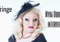 Edinburgh Fringe: Myra Dubois interview