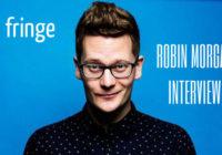 Fringe Q&A, Robin Morgan