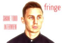 Edinburgh Fringe: Shane Todd interview