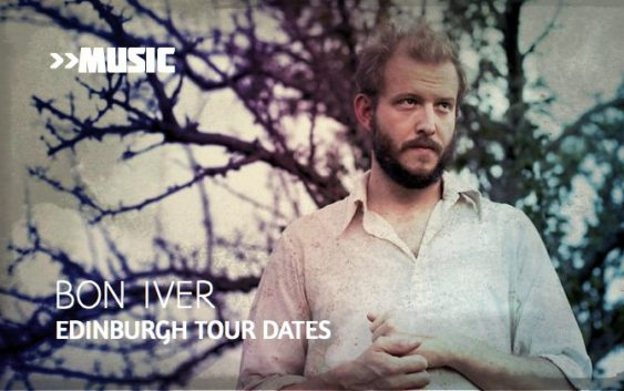 Bon Iver Edinburgh tour dates