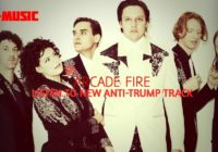 Arcade Fire release anti-Trump song I Give You Power – listen