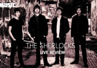 Live review: The Sherlocks, at Electric Circus