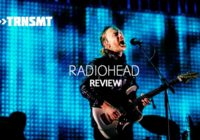 Review: Radiohead, TRNSMT