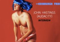 Edinburgh Fringe: John Hastings (Audacity), interview