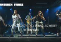 Edinburgh Fringe: Stan Hodgson (No Miracles Here), interview