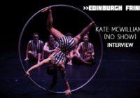 Edinburgh Fringe: Kate McWilliam (No Show), interview