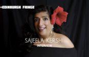 Edinburgh Fringe: Sajeela Kershi, interview