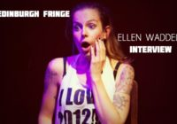 Edinburgh Fringe: Ellen Waddell, interview