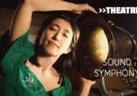 Theatre preview: Sound Symphony
