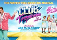 Review: Club Tropicana, Edinburgh Playhouse