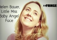 Fringe Q&A: Helen Bauer, Little Miss Baby Angel Face