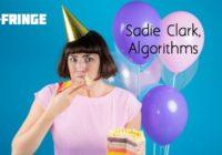 Fringe Q&A: Sadie Clark, Algorithms