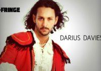 Fringe Q&A: Darius Davies