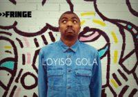 Fringe Q&A: Loyiso Gola